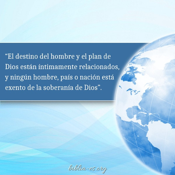 Dios preside el destino de toda la humanidad