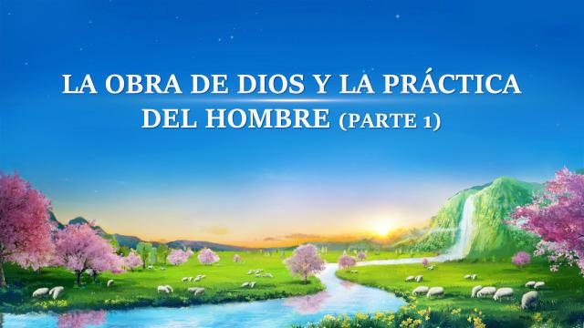 La obra de Dios y la práctica del hombre parte 1