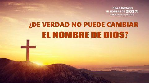El Señor Jesús cambiará Su nombre en los últimos días