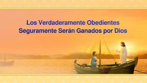 Los verdaderamente obedientes seguramente serán ganados por Dios