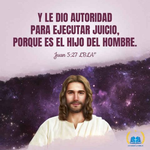 Evangelio de Hoy - Juan 5-27:y le dio autoridad para ejecutar juicio, porque es el Hijo del Hombre