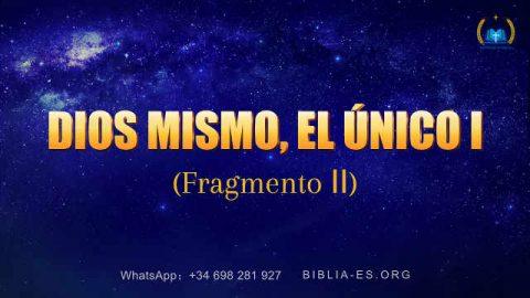 Dios mismo, el único I (Fragmento II)
