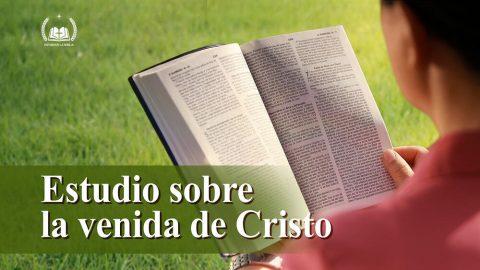 Estudio sobre la venida de Cristo