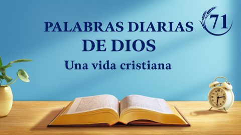 """Palabras diarias de Dios   Fragmento 71   """"La aparición de Dios ha dado lugar a una nueva era"""""""