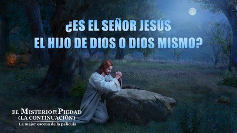 Quién es Jesús - ¿Es el Señor Jesús el Hijo de Dios o Dios mismo?