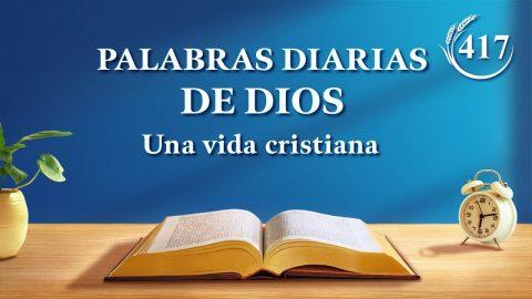 """Palabras diarias de Dios   Fragmento 417   """"Acerca de la práctica de la oración"""""""