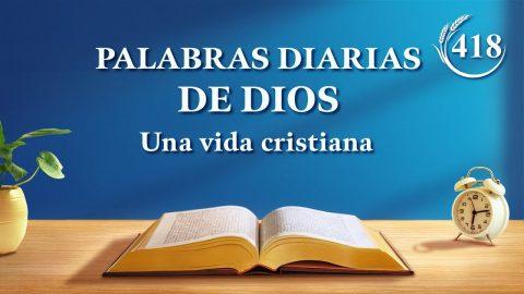 """Palabras diarias de Dios   Fragmento 418   """"Acerca de la práctica de la oración"""""""