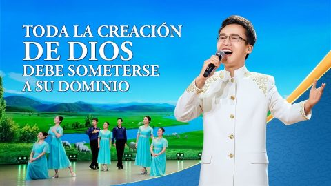 Música cristiana | Toda la creación de Dios debe someterse a Su dominio