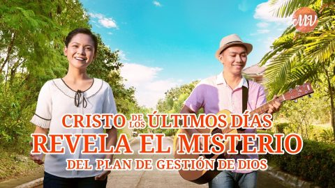 Música cristiana   Cristo de los últimos días revela el misterio del plan de gestión de Dios