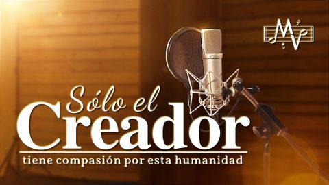 Música cristiana 2020 | Sólo el Creador tiene compasión por esta humanidad (MV)