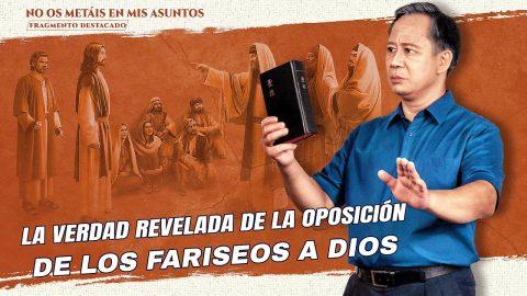 """""""No os metáis en mis asuntos"""" Escena 5 - La verdad revelada de la oposición de los fariseos a Dios"""