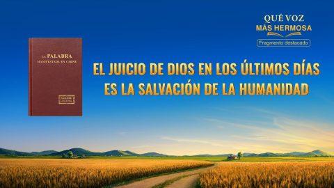 """""""¡Qué voz más hermosa!"""" Escena 5 - El juicio de Dios en los últimos días es la salvación de la humanidad"""