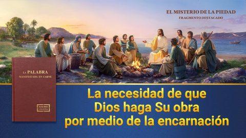 """""""El misterio de la piedad"""" Escena 6 - La necesidad de que Dios haga Su obra por medio de la encarnación"""